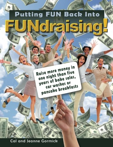 Putting FUN Back Into FUNdraising!