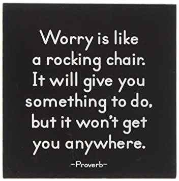 Amazoncom Mx22 Quotable Magnet Worry Is Like A Rocking Chair