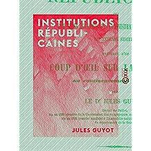 Institutions républicaines: Réformes économiques, administratives et politiques