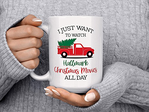 I Just Want To Watch HALLMARK CHRISTMAS MOVIES All Day, Christmas Tree Truck Mug, Christmas Coffee Mug, Merry Little Christmas, Holiday Mug, 11oz, 15oz, gift