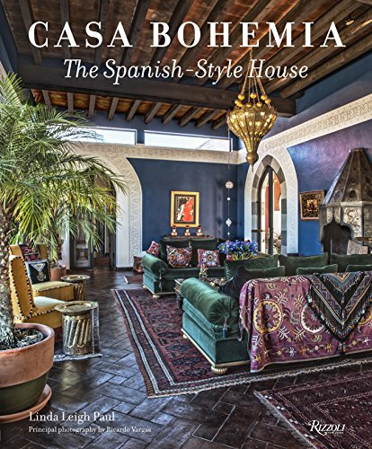 Casa Bohemia: The Spanish-Style House [Linda Leigh Paul] (Tapa Dura)