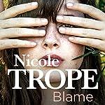 Blame | Nicole Trope