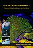 img - for Landsat s Enduring Legacy: Pioneering Global Land Observations from Space book / textbook / text book