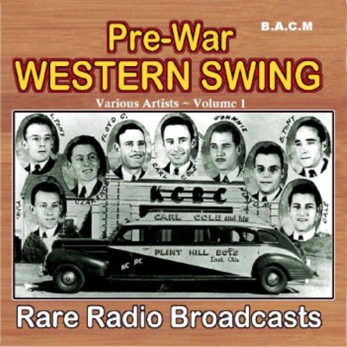 Pre War Western Swing: Rare Radio Broadcasts 1937-1943 Various Artists Vol.1