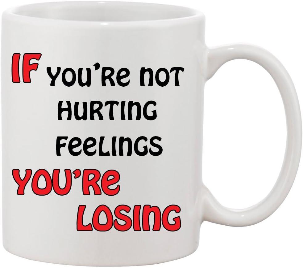 You/'re Losing White Ceramic Coffee or Tea Mug TV If You/'re Not Hurting Feelings