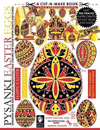 Pysanki Easter Eggs Cut-n-Make Book: Ukranian Easter Eggs in Bold Traditional Folk Colors for Easter Paper Crafts and Cards