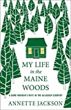 My Life in the Maine Woods: A Game Warden's Wife in the Allagash Country by  Annette Jackson in stock, buy online here