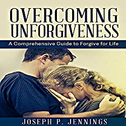 Overcoming Unforgiveness