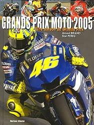 Une saison de Grands Prix Moto 2005
