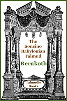 Talmud Berakoth (Soncino Babylonian Talmud Book 1) by [Simon, Maurice]