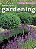 Beginner's Guide to Gardening, Stefan Buczacki, 1840911530