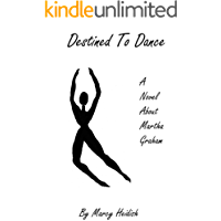 Destined To Dance: A Novel About Martha Graham book cover