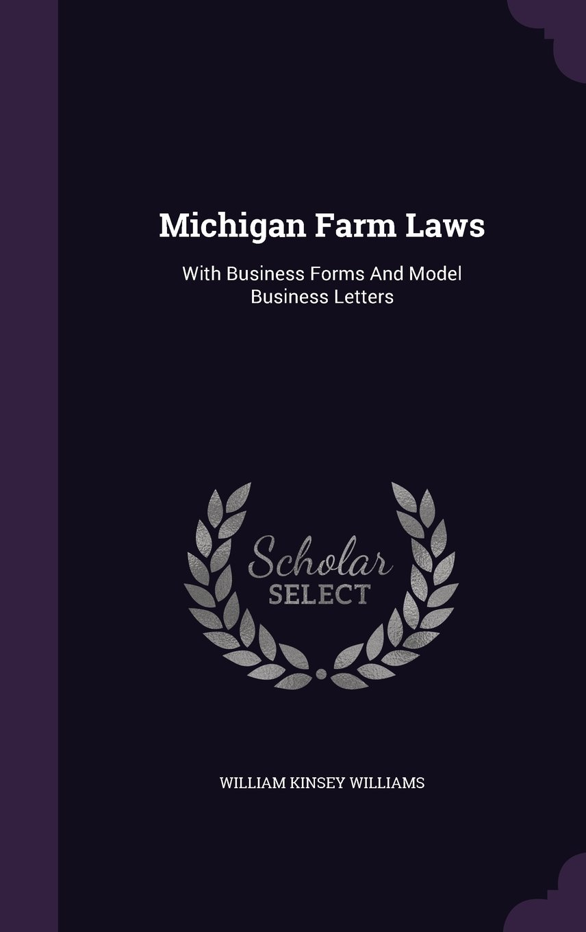 Download Michigan Farm Laws: With Business Forms And Model Business Letters PDF