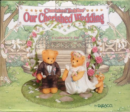 CHERISHED TEDDIES - OUR CHERISHED WEDDING, A COLLECTOR'S SET ()