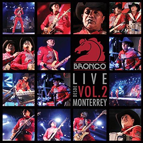 ... Bronco En Vivo Desde Monterrey.