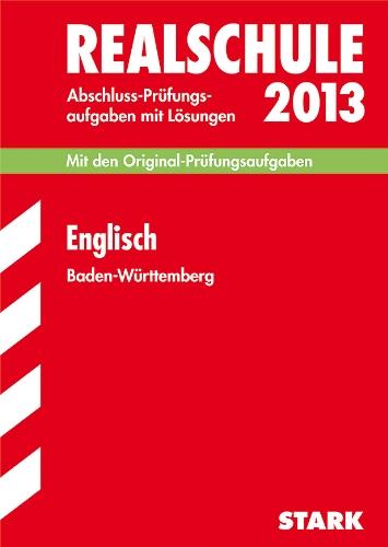 Abschluss-Prüfungsaufgaben Realschule Baden-Württemberg. Mit Lösungen/Englisch 2012: Mit den Original-Prüfungsaufgaben 2005-2011.