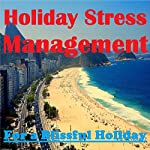 Holiday Stress Management - for a Blissful Holiday | Sunny Oye