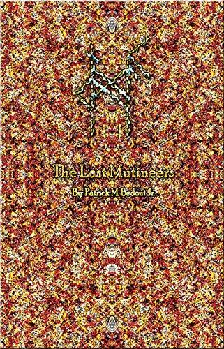 Book: The Last Mutineers - Stigmata Rising by Patrick M. Bedont Jr.