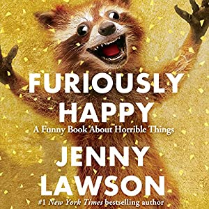 Furiously Happy Audiobook