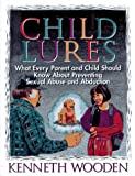 Child Lures: What Every Parent and Child Should Know About Preventing Sexual Abuse and Abduction