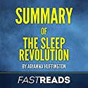Summary of The Sleep Revolution by Arianna Huffington Audiobook by  FastReads Narrated by Kelly McGee
