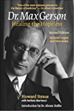 Dr. Max Gerson: Healing the Hopeless