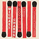 Moonglow: A Novel Audiobook by Michael Chabon Narrated by George Newbern