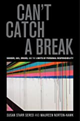 Can't Catch a Break: Gender, Jail, Drugs, and the Limits of Personal Responsibility Paperback