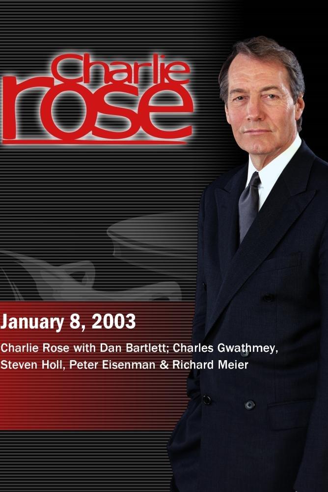 Charlie Rose with Dan Bartlett; Charles Gwathmey, Steven Holl, Peter Eisenman & Richard Meier (January 8, 2003)