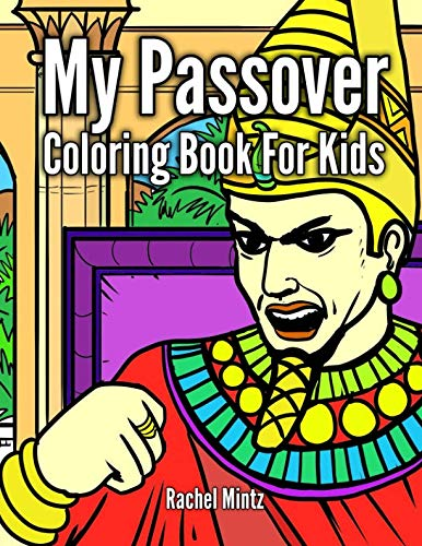 My Passover Coloring Book For Kids: The Haggadah Story To Color -  Moses, Pesach Exodus, Pharaoh, Plagues - For Children