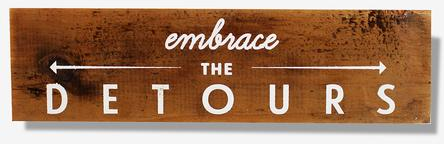 Embrace The Detours Reclaimed Wood Sign | Home Decor & Lighting | Woodward Throwbacks | Scoutmob | Product Detail