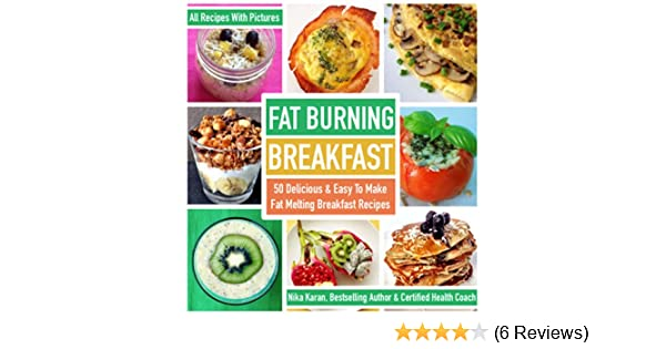 Fat burning breakfast 50 delicious easy to make fat melting fat burning breakfast 50 delicious easy to make fat melting breakfast recipes kindle edition by nika karan cookbooks food wine kindle ebooks forumfinder Image collections