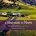 A Vineyard in Napa Audiobook by Doug/Andy Shafer/Demsky, Andy Demsky Narrated by Kevin Young