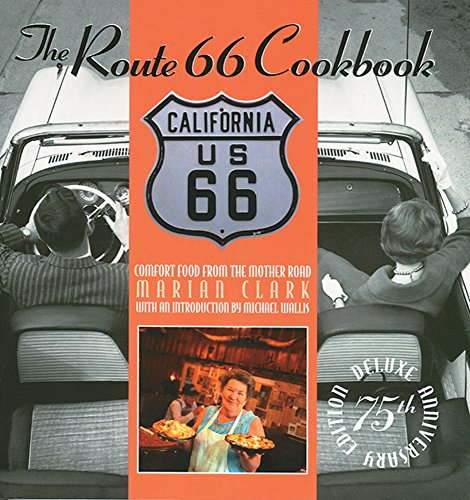 The Route 66 Cookbook: Comfort Food from the Mother Road Deluxe 75th Anniversary Edition