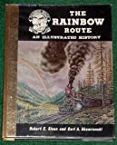 img - for The Rainbow Route - An Illustrated History book / textbook / text book