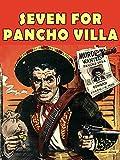 Seven For Pancho Villa