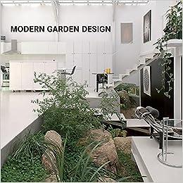 Modern Garden Design Loft Publications 9781632205940 Amazoncom