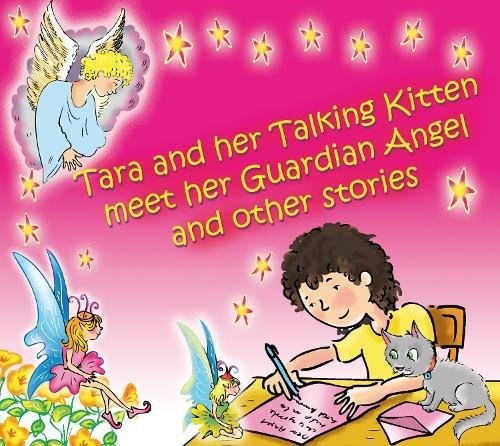 Tara and Her Talking Kitten Meet Her Guardian Angel: and Other Stories (Tara and Ash-ting) by Findhorn Press