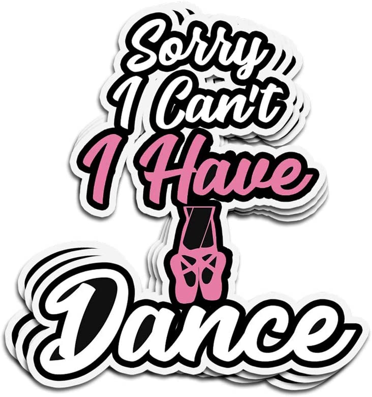 ViralTee 3 PCs Stickers Sorry I Can't I Have Dance Ballet Dancer 4 × 3 Inch Die-Cut Decals for Laptop Window