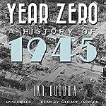 Year Zero: A History of 1945   Ian Buruma