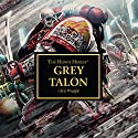 Grey Talon: Horus Heresy Performance by Chris Wraight Narrated by Gareth Armstrong, John Banks, Ian Brooker, Steve Conlin, Toby Longworth, Luis Soto