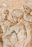 Raffael als Zeichner – Raphael As Draughtsman
