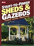 building a gazebo Start-to-Finish Sheds & Gazebos (Ortho Books)