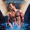 Tajael: Fallen Angels, Book One Hörbuch von Alisa Woods Gesprochen von: Greyson Ash, Patrick Garrett