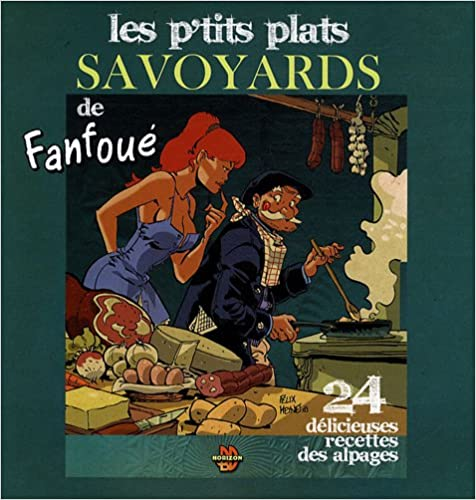 Livres gratuits en ligne Les p'tits plats savoyards de Fanfoué : 24 délicieuses recettes des alpages pdf epub