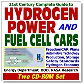 21st Century Complete Guide to Hydrogen Power and Fuel Cell Cars: FreedomCAR Plans, Automotive Technology for Hydrogen Fuel Cells, Hydrogen Production, Storage, Safety Standards, Energy Depart