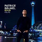 Global Underground #42: Patrice Baumel - Berlin