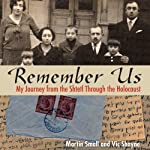 Remember Us: My Journey from the Shtetl Through the Holocaust | Martin Small,Vic Shayne