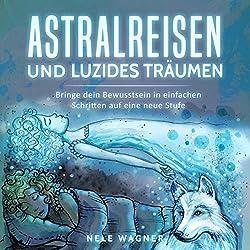 Astralreisen und luzides Träumen