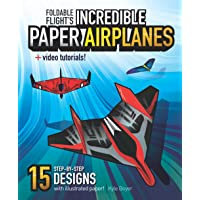 Foldable Flight's Incredible Paper Airplanes: International Edition